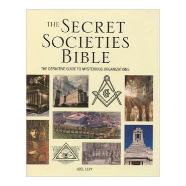 the-secret-societies-bible-the-definitive-guide-to-mysterious-organizations-9781554077342