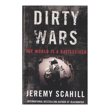 dirty-wars-the-world-is-a-battlefield-9781568589688