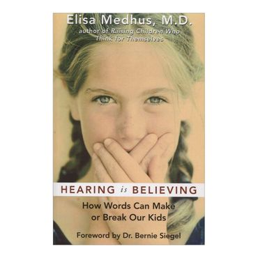 hearing-is-believing-how-words-can-make-or-break-our-kids-9781577314271
