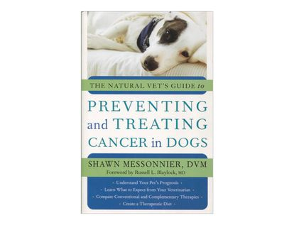 the-natural-vets-guide-to-preventing-and-treating-cancer-in-dogs-9781577315193