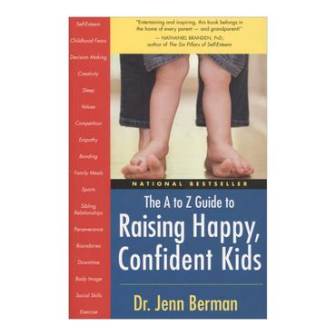 the-a-to-z-guide-to-raising-happy-confident-kids-9781577315636