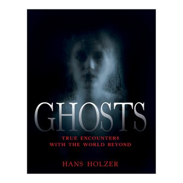 ghosts-true-encounters-with-the-world-beyond-9781579124014
