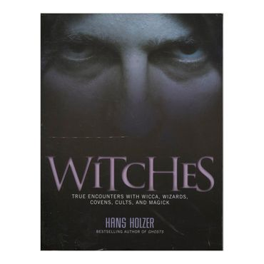 witches-true-encounters-with-wicca-wizards-covens-cults-and-magick-9781579124779