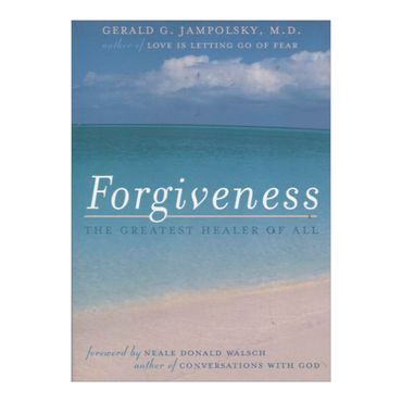 forgiveness-the-greatest-healer-of-all-9781582700205