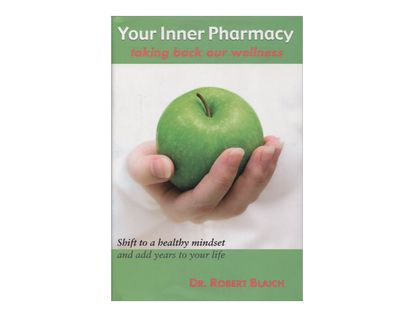 your-inner-pharmacy-taking-back-our-wellness-9781582701455