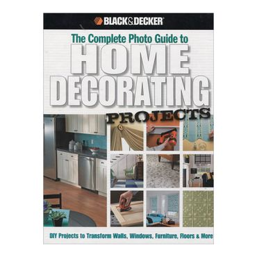the-complete-photo-guide-to-home-decorating-projects-9781589234840