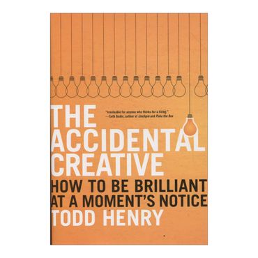 the-accidental-creative-how-to-be-brilliant-at-a-moments-notice-9781591844013