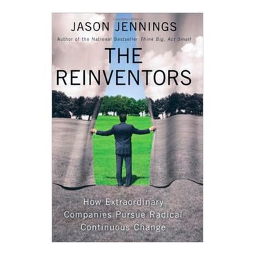 the-reinventors-how-extraordinary-companies-pursue-radical-continuous-change-9781591844235