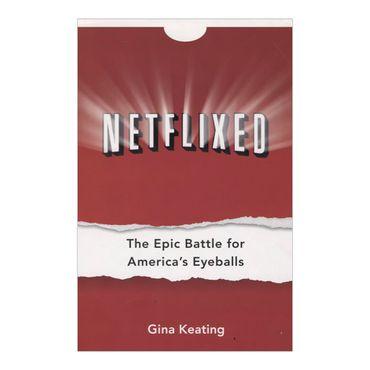 netflixed-the-epic-battle-for-americas-eyeballs-9781591844785