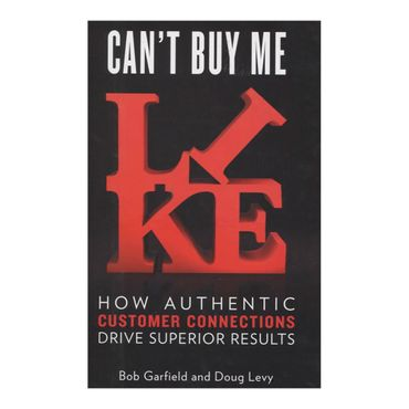 cant-buy-me-like-how-authentic-customer-connections-drive-superior-results-9781591845775