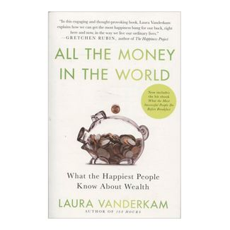 all-the-money-in-the-world-what-the-happiest-people-know-about-wealth-9781591846253