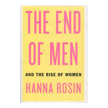 the-end-of-men-and-the-rise-of-women-9781594488047