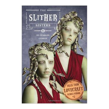 tales-from-lovecraft-middle-school-2-the-slither-sisters-9781594745935