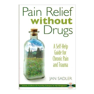 pain-relief-without-drugs-a-self-help-guide-for-chronic-pain-and-trauma-9781594771514