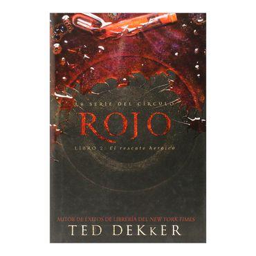 rojo-la-serie-del-circulo-libro-2-el-rescate-heroico-2-9781602552173