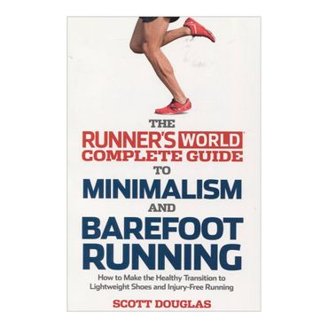 the-runners-world-complete-guide-to-minimalism-and-barefoot-running-2-9781609612221