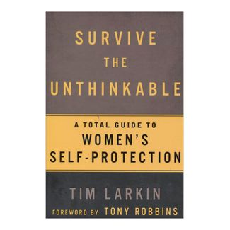 survive-the-unthinkable-a-total-guide-to-womens-self-protection-2-9781609613587