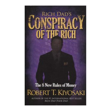 rich-dads-conspiracy-of-the-rich-the-8-new-rules-of-money-4-9781612680712