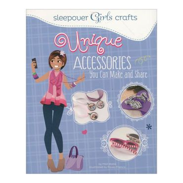 sleepover-girls-crafts-unique-accesories-you-can-make-and-share-4-9781623704216