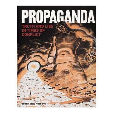 propaganda-truth-and-lies-in-times-of-conflict-4-9781784041953