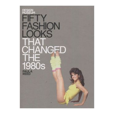 fifty-fashion-looks-that-changed-the-1980s-4-9781840916263