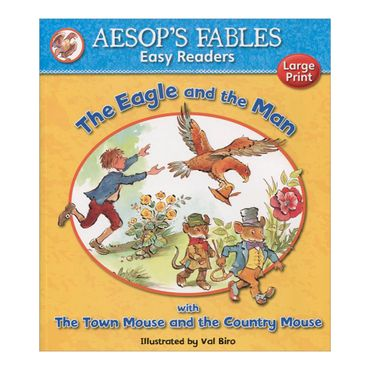 the-eagle-and-the-man-with-the-town-mouse-and-the-country-mouse-aesops-fables-easy-readers-4-9781841359588