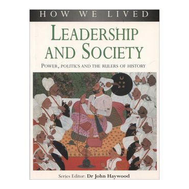 leadership-and-society-how-we-lived-4-9781844760824