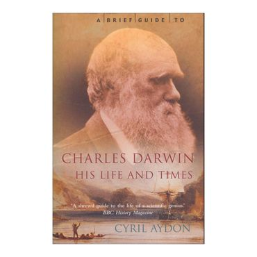 a-brief-guide-to-charles-darwin-his-life-and-times-4-9781845297206
