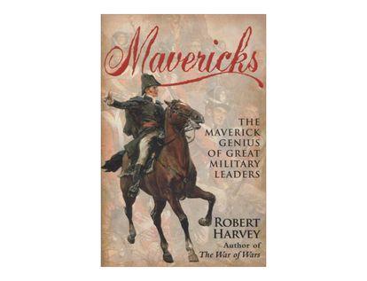 mavericks-the-maverick-genius-of-great-military-leaders-4-9781845299293