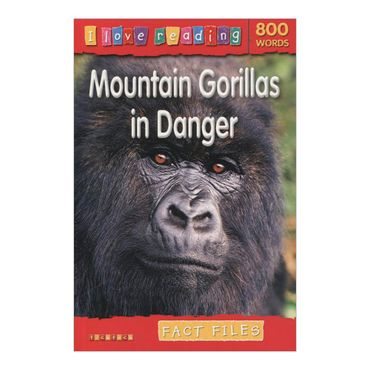 mountain-gorillas-in-danger-i-love-reading-800-words-4-9781846967795