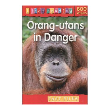 orang-utans-in-danger-i-love-reading-800-words-4-9781846967801