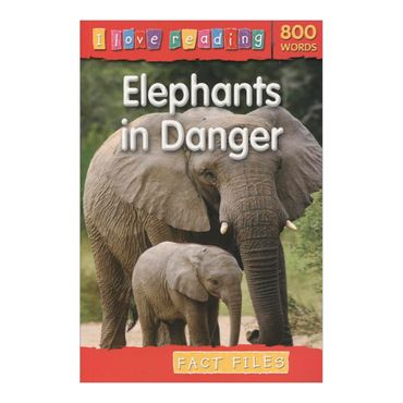 elephants-in-danger-i-love-reading-800-words-4-9781846967825