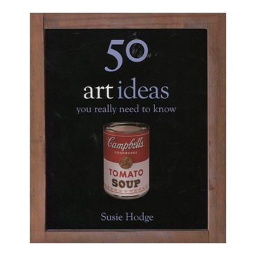 50-art-ideas-you-really-need-to-know-4-9781848661325
