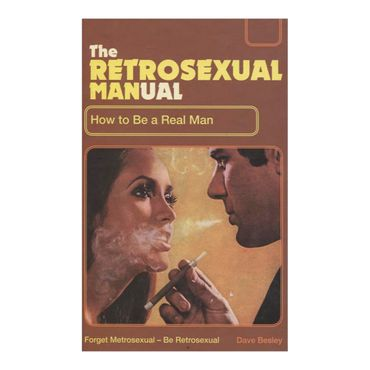 the-retrosexual-manual-4-9781853756566