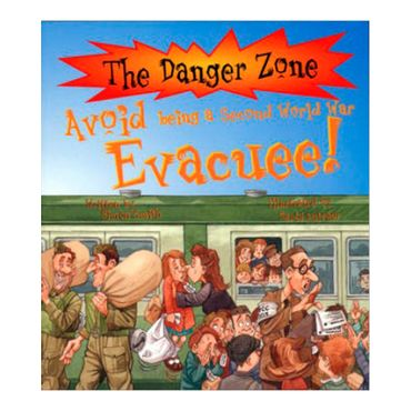 avoid-being-a-second-world-war-evacuee-the-danger-zone-4-9781904194828