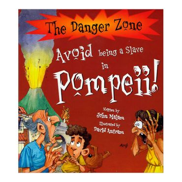 avoid-being-a-slave-in-pompeii-the-danger-zone-4-9781905638550