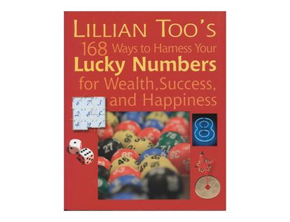 lillian-toos-168-ways-to-harness-your-lucky-numbers-for-wealth-success-and-happiness-4-9781907030093