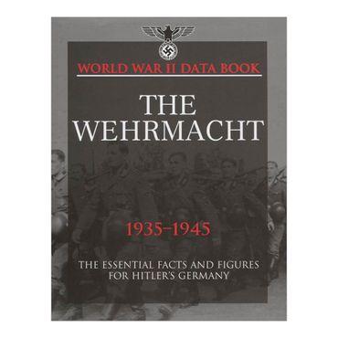 the-wehrmacht-1935-1945-world-war-ii-data-book-4-9781907446955