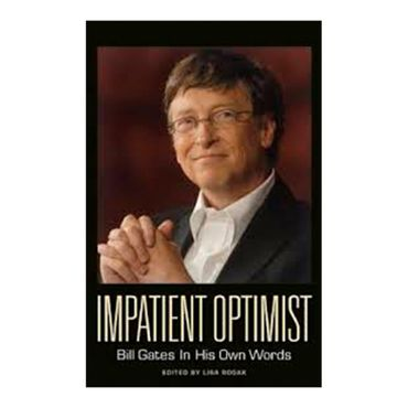 impatient-optimist-bill-gates-in-his-own-words-4-9781932841718