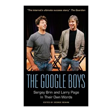 the-google-boys-sergey-brin-and-larry-page-in-their-own-words-4-9781932841886