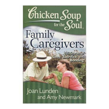 chicken-soup-for-the-soul-family-caregivers-4-9781935096832