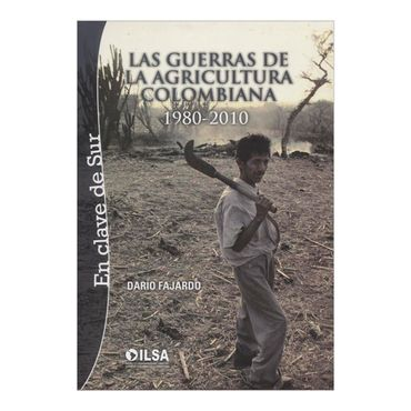 las-guerras-de-la-agricultura-colombiana-1980-2010-2-9785883415523