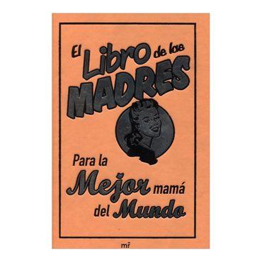 el-libro-de-las-madres-para-la-mejor-mama-del-mundo-2-9788427036161