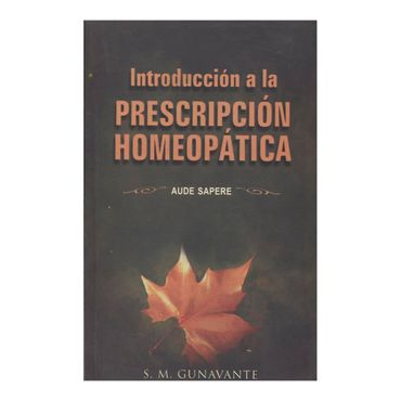 introduccion-a-la-prescripcion-homeopatica-aude-sapere-1-9788180561184