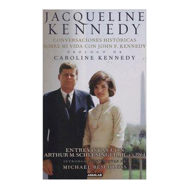 jaqueline-kennedy-conversaciones-historicas-sobre-mi-vida-con-john-f-kennedy-1-9788403102156