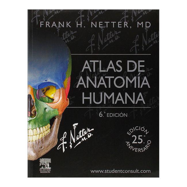 Atlas de anatomía humana. 6ª edición - Panamericana