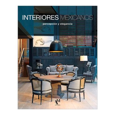 interiores-mexicanos-percepcion-y-elegancia-1-9786074372441
