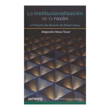 la-institucionalizacion-de-la-razon-3-9788415260998
