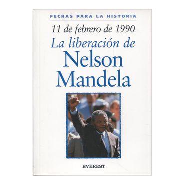 11-febrero-de-1990-la-liberacion-de-nelson-mandela-1-9788424116088