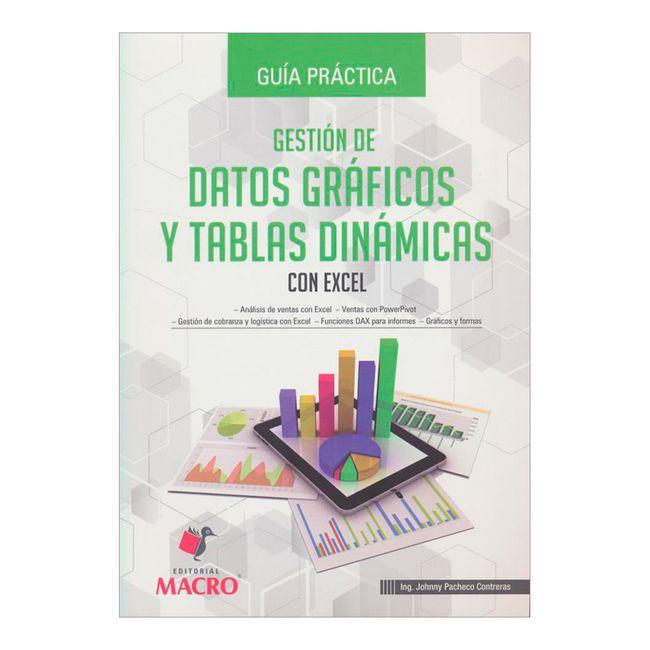 Gestión de datos gráficos y tablas dinámicas con Excel. Guía ...